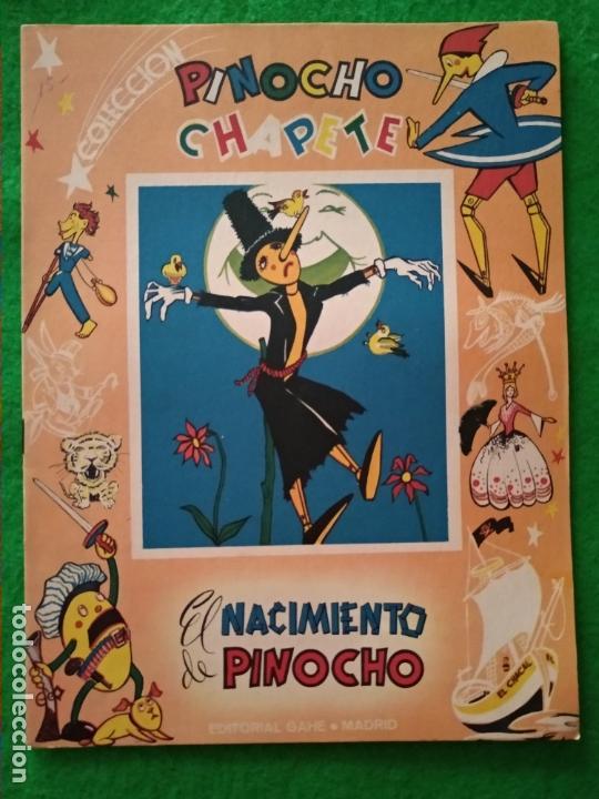 CUENTO PINOCHO CHAPETE EL NACIMIENTO DE PINOCHO Nº 1 COLECCION DE LA EDITORIAL GAHE MADRID AÑOS 60 (Libros Antiguos, Raros y Curiosos - Literatura Infantil y Juvenil - Cuentos)