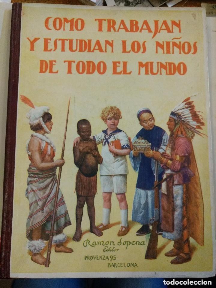 COMO TRABAJAN Y ESTUDIAN LOS NIÑOS DE TODO EL MUNDO - RAMON SOPENA EDITOR PROVENZA 95 BARCELONA (Libros Antiguos, Raros y Curiosos - Literatura Infantil y Juvenil - Cuentos)