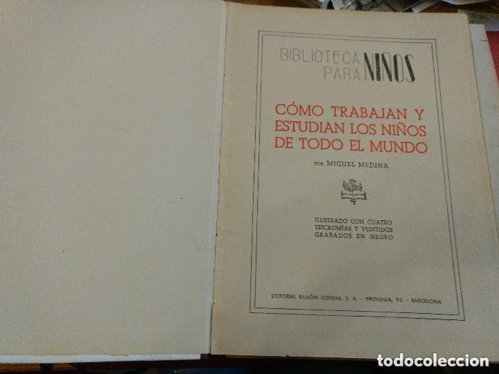 Libros antiguos: COMO TRABAJAN Y ESTUDIAN LOS NIÑOS DE TODO EL MUNDO - RAMON SOPENA EDITOR PROVENZA 95 BARCELONA - Foto 2 - 169307380