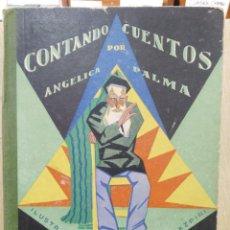 Libros antiguos: CONTANDO CUENTOS - ANGÉLICA PALMA - ILUSTRACIONES DE ANTEQUERA AZPIRI. Lote 169385092