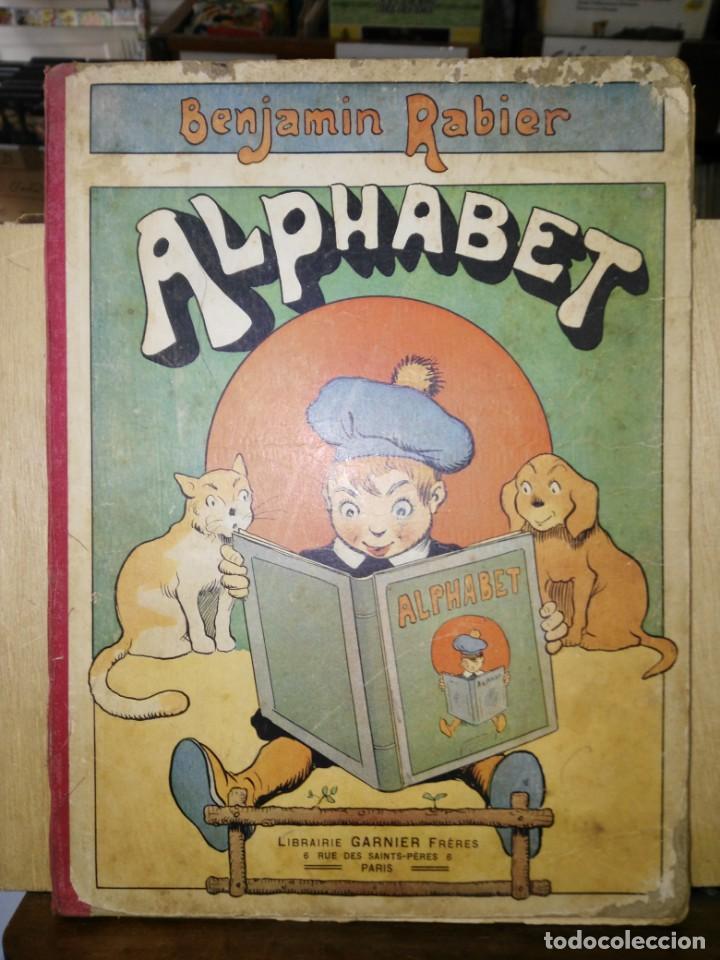 ALPHABET - BENJAMIN RABIER - LIBRAIRIE GARNIER FRÈRES - AÑO 1921 (FRANCÉS) (Libros Antiguos, Raros y Curiosos - Literatura Infantil y Juvenil - Cuentos)