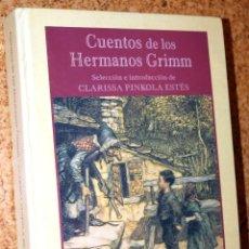 Libros antiguos: CUENTOS DE LOS HERMANOS GRIMM - CLARISSA PINKOLA ESTÉS (SELECCIÓN E INTRODUCCIÓN). 1 EDICIÓN 2001. Lote 169619028