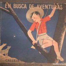 Libros antiguos: L- EN BUSCA DE AVENTURAS. SATURNINO CALLEJA. 1935. Lote 169817428