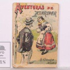 Libros antiguos: CUENTO ILUSTRADO - AVENTURAS DE FLORIDOR - SERIE V, TOMO 85. RECREO INFANTIL - S. CALLEJA, C. 1920. Lote 169894332