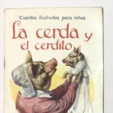 Libros antiguos: CUENTOS ILUSTRADOS PARA NIÑOS. LA CERDA Y EL CERDITO. . Lote 169977464