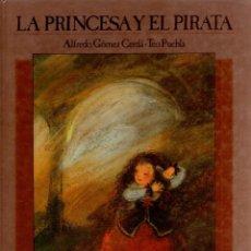 Libros antiguos: LA PRINCESA Y EL PIRATA - ALFREDO GOMEZ CERDA Y TEO PUEBLA. Lote 170270624