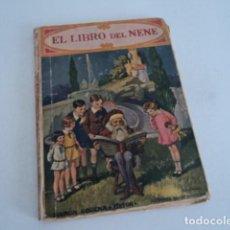 Libros antiguos: LIBRO ANTIGUO CUENTO EL LIBRO DEL NENE RAMON SOPENA EDITOR 1939 CON GRABADOS . Lote 170549136