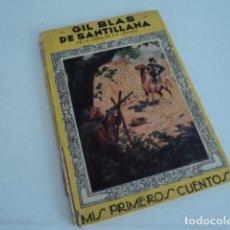 Libros antiguos: LIBRO CUENTO GIL BLAS DE SANTILLANA MIS PRIMEROS CUENTOS EDITORIAL MOLINO 1944. Lote 170549656