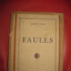Libros antiguos: AGUSTI GRAU. FAULES. LLIBRERIA CATALONIA 1930. DEDICATORIA AUTOGRAFA DE L'AUTOR.. Lote 170590480