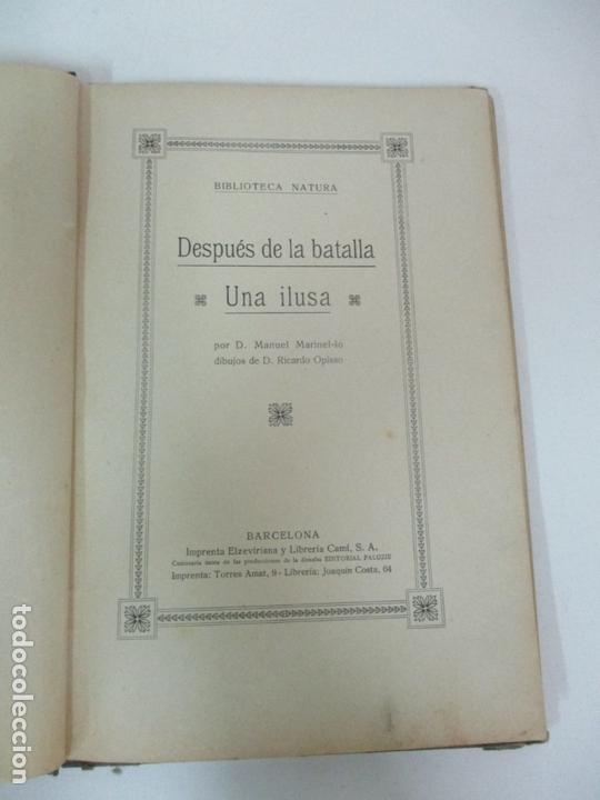 Libros antiguos: Después de la Batalla, Una Ilusa - Manuel Marinel-lo - Dibujos Ricardo Opisso - Biblioteca Natural - Foto 4 - 170852145