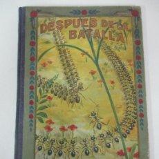 Libros antiguos: DESPUÉS DE LA BATALLA, UNA ILUSA - MANUEL MARINEL-LO - DIBUJOS RICARDO OPISSO - BIBLIOTECA NATURAL. Lote 170852145