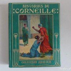 Libros antiguos: LIBRERIA GHOTICA. HISTORIAS DE CORNEILLE. ED. ARALUCE 1959. MUY ILUSTRADO.. Lote 170981017