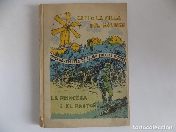 LIBRERIA GHOTICA. FOLCH I TORRES. CATI O LA FILLA DEL MOLINER.LA PRINCESA I EL PASTOR.1925 (Libros Antiguos, Raros y Curiosos - Literatura Infantil y Juvenil - Cuentos)