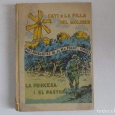 Libros antiguos: LIBRERIA GHOTICA. FOLCH I TORRES. CATI O LA FILLA DEL MOLINER.LA PRINCESA I EL PASTOR.1925. Lote 170981205