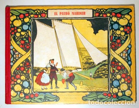 UTRILLO, A. - EL PATRÓ MARINER - BARCELONA S/D - MOLT IL·LUSTRAT - 1ª EDIC. (Libros Antiguos, Raros y Curiosos - Literatura Infantil y Juvenil - Cuentos)