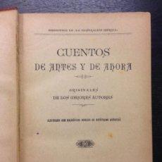 Libros antiguos: CUENTOS DE ANTES Y DE AHORA, VV. AA., SD.. Lote 171516085