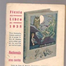 Libros antiguos: FIESTA DEL LIBRO 1935 , CON UN CAPITULO DE NOCHEMALA Y OTROS CUENTOS DE JUAN BERGUA. Lote 171584057