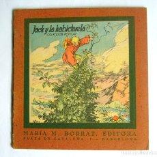 Libri antichi: JACK Y LA HABICHUELA - MARIA M. BORRAT, EDITORA - EDITORIAL LUCERO - BUENA CONSERVACION. Lote 172380068