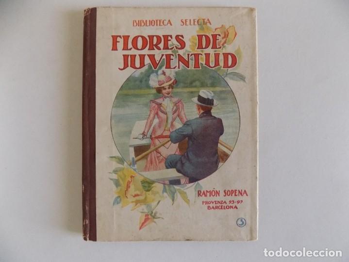 LIBRERIA GHOTICA. BIBLIOTECA SELECTA. FLORES DE JUVENTUD.RAMON SOPENA 1943. ILUSTRADO. (Libros Antiguos, Raros y Curiosos - Literatura Infantil y Juvenil - Cuentos)