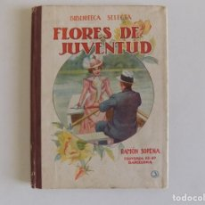 Libros antiguos: LIBRERIA GHOTICA. BIBLIOTECA SELECTA. FLORES DE JUVENTUD.RAMON SOPENA 1943. ILUSTRADO.. Lote 172838477