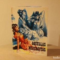 Libros antiguos: LIBRO DE AQUELLAS MUJERCITAS DE EDITORIAL FHER 1977 MUY BUENAS CONDICIONES. Lote 172969605
