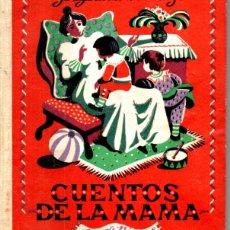 Libros antiguos: JOSEFINA DE LA MAZA : CUENTOS DE LA MAMA (M. AGUILAR, S.F.). Lote 173071904