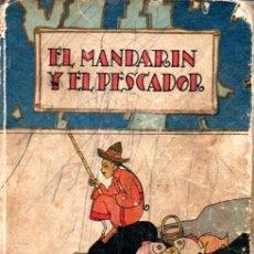 Libros antiguos: EL MANDARÍN Y EL PESCADOR (CALLEJA. Lote 173083830