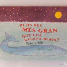 Libros antiguos: ¿HI HA RES MES GRAN QUE UNA BALENA BLAVA?. Lote 173132258