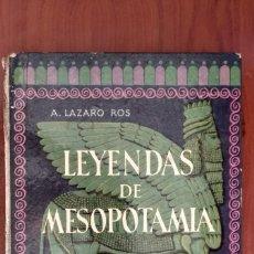 Libros antiguos: LEYENDA DE MESOPOTAMIA. Lote 173188139