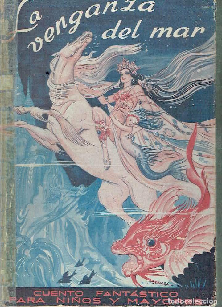 LA VENGANZA DEL MAR. MARICHU DE LA MORA (Libros Antiguos, Raros y Curiosos - Literatura Infantil y Juvenil - Cuentos)