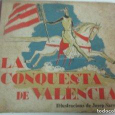 Libros antiguos: LA CONQUESTA DE VALENCIA - IL-LUSTRACIONS DE JOSEP NARRO - EDICIONS DE LA LLIBRERIA CATALONIA. Lote 180451720