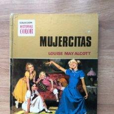 Libros antiguos: MUJERCITAS. LOUISE MAY ALCOTT. COLECCION HISTORIAS COLOR. BRUGUERA.. Lote 174271394