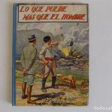 Libros antiguos: LIBRERIA GHOTICA. GOMEZ DE MIGUEL. LO QUE PUEDE MÁS QUE EL HOMBRE. 1910.BIBLIOTECA PARA NIÑOS. FOLIO. Lote 174305515
