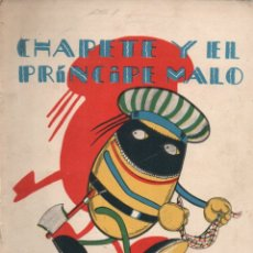 Libros antiguos: CHAPETE Y EL PRÍNCIPE MALO (SATURNINO CALLEJA). Lote 174402547