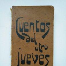 Libros antiguos: CUENTOS DEL OTRO JUEVES (AÑO 1896) - CARLOS OSSORIO Y GALLARDO, J. XAUDARÓ - ILUSTRADO - RARO. Lote 174935097