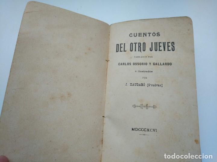 Libros antiguos: CUENTOS DEL OTRO JUEVES (AÑO 1896) - CARLOS OSSORIO Y GALLARDO, J. XAUDARÓ - ILUSTRADO - RARO - Foto 3 - 174935097