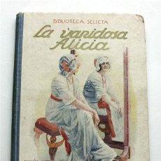 Libros antiguos: LA VANIDOSA ALICIA. BIBLIOTECA SELECTA. RAMÓN SOPENA EDITOR. BARCELONA, 1917 . Lote 175154988
