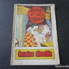 Libros antiguos: SELMA Y LOS RATONES CUENTOS DE LA ABUELITA EDICIONES POCHOLO AÑOS 30. Lote 175428965