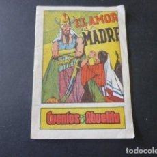Libros antiguos: EL AMOR DE LA MADRE CUENTOS DE LA ABUELITA EDICIONES POCHOLO AÑOS 30. Lote 175429293