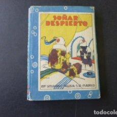 Libros antiguos: SOÑAR DESPIERTO CUENTO CALLEJA IMPRENTA ALDUS SANTANDER 1925 BIBLIOTECA DE RECREO XV. Lote 175434769
