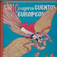 Libros antiguos: LOS 10 MEJORES CUENTOS EUROPEOS -- ILUSTRADO POR EMILIO FREIXAS -- 1ª EDICIÓN 1958. Lote 175887792