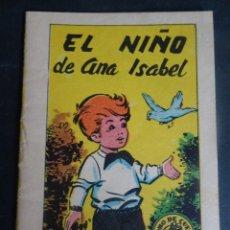 Libros antiguos: ANTIGUO CUENTO EL NIÑO DE ANA ISABEL, TESORO DE CUENTOS BRUGUERA SERIE 29 Nº7, VER FOTOS. Lote 175937183
