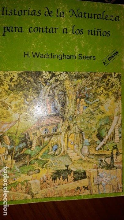 HISTORIAS DE LA NATURALEZA PARA CONTAR A LOS NIÑOS WADDINGHAM SEERS CONSTRUCTORES HILANDEROS DRAGÓN (Libros Antiguos, Raros y Curiosos - Literatura Infantil y Juvenil - Cuentos)