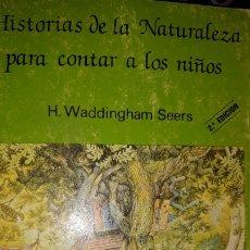 Libros antiguos: HISTORIAS DE LA NATURALEZA PARA CONTAR A LOS NIÑOS WADDINGHAM SEERS CONSTRUCTORES HILANDEROS DRAGÓN. Lote 176423522