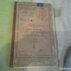 Libros antiguos: ANTIGUO LIBRO NUESTROS AMIGUITOS CUENTOS E HISTORIAS MORALES. Lote 176698959