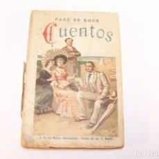 Libros antiguos: CUENTOS. PAUL DE KOCK. A. DE SAN MARTÍN LIBRERO-EDITOR. MADRID. CIRCA 1930.. Lote 176756679