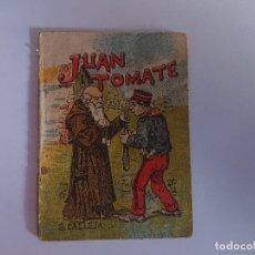 Libros antiguos: ANTIGUO MINI CUENTO DE CALLEJA - JUAN TOMATE - ORIGINAL, LEER DESCRIPCIÓN. Lote 177017288