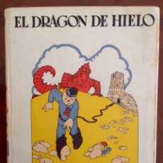 Libros antiguos: EL DRAGÓN DE HIELO-CALLEJA-E.NESBIT-1922-ILUSTR.PENAGOS,RIBAS,ZAMORA. Lote 177046300