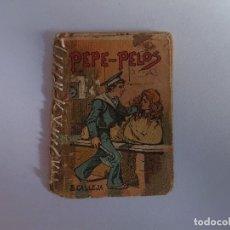 Libros antiguos: ANTIGUO MINI CUENTO DE CALLEJA - PEPE PELOS - ORIGINAL, LEER DESCRIPCIÓN. Lote 177072192
