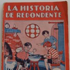 Libros antiguos: COLECCIÓN MARUJITA Nº 108 - LA HISTORIA DE REDONDETE - EDITORIAL MOLINO 1936. Lote 177555644